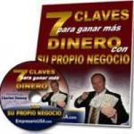7 CLAVES PARA GANAR MAS DINERO CON SU PROPIO NEGOCIO