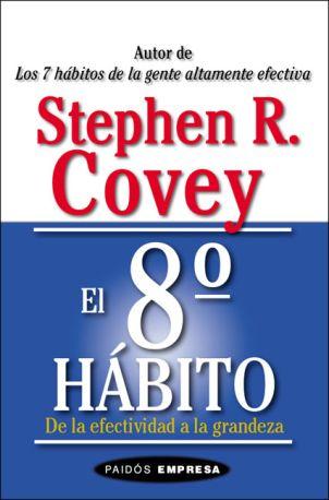 EL OCTAVO HABITO, Stephen Covey