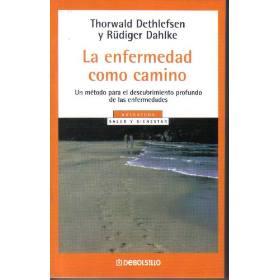 LA ENFERMEDAD COMO CAMINO, T. Dethlefsen y R. Dahlke