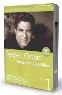 ENCUENTRA TU EQUILIBRIO. EL ALMA DE LA CURACION, Deepak Chopra