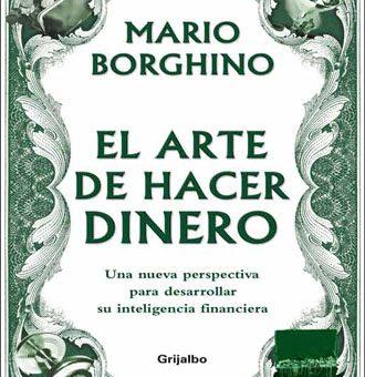 EL ARTE DE HACER DINERO, Mario Borghino