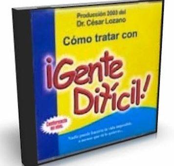 COMO TRATAR CON GENTE DIFICIL, Cesar Lozano